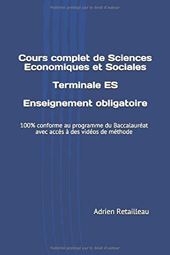 9781521577998: Cours complet de Sciences Economiques et Sociales Terminale ES Enseignement obligatoire: 100% conforme au programme du Baccalauréat avec accès à des vidéos de méthode