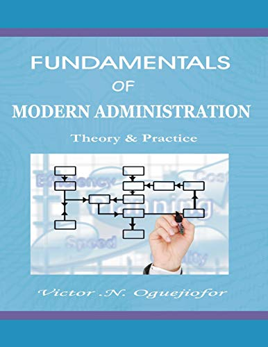 Fundamentals Of Modern Administration: Theory & Practice: mr Victor .N.