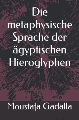 9781521584682: Die metaphysische Sprache der ägyptischen Hieroglyphen