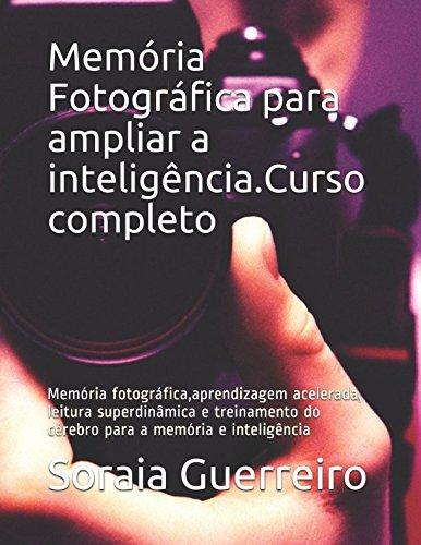 Memória Fotográfica para ampliar a inteligência.Curso completo: Soraia da Fonseca