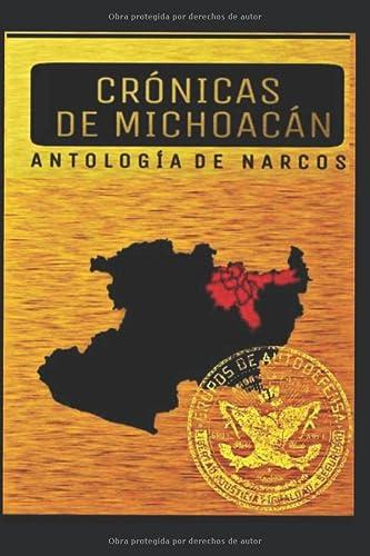 Cronicas de Michoacan: Antologia de Narcos