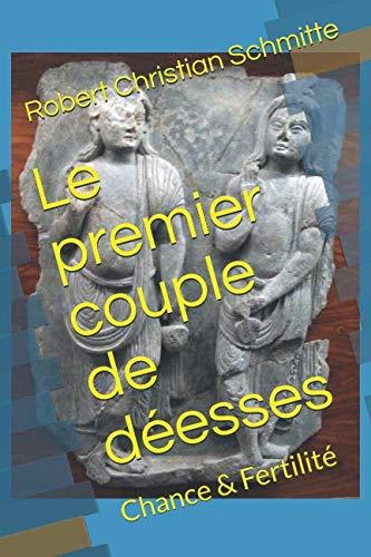 Le premier couple de déesses: Chance &: Robert Christian Schmitte