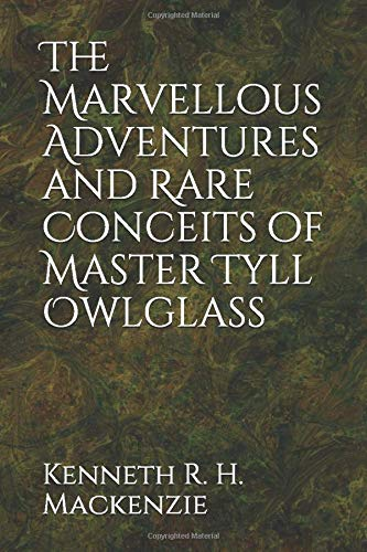 The Marvellous Adventures and Rare Conceits of: Mackenzie, Kenneth R.
