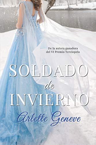Soldado de invierno (Spanish Edition): Geneve, Arlette