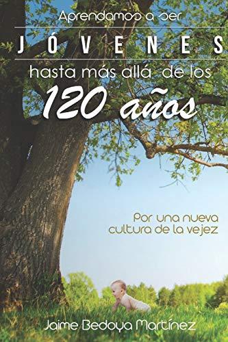 Aprendamos a ser jóvenes hasta más allá: Jaime Bedoya Martínez