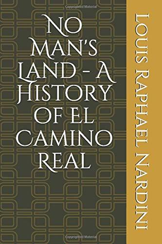 9781521817452: No Man's Land - A History of El Camino Real