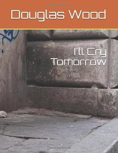 I'll Cry Tomorrow: Wood, Douglas Peter