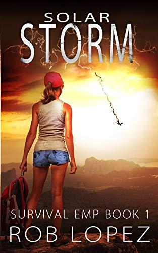 Solar Storm (Survival EMP): Rob Lopez