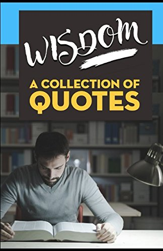 WISDOM: A Collection of Quotes: Abraham Lincoln,: Hub, Sapiens
