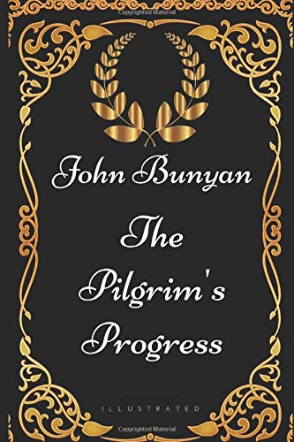 9781521891278: The Pilgrim's Progress: By John Bunyan - Illustrated