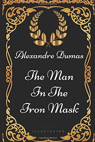 9781521893210: The Man In The Iron Mask: By Alexander Dumas - Illustrated