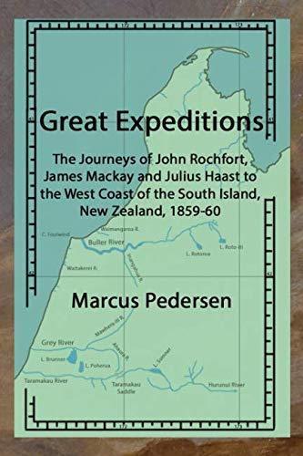Great Expeditions: The Journeys of John Rochfort,: Marcus Pedersen