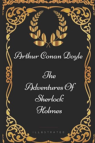 9781521907801: The Adventures Of Sherlock Holmes: By Arthur Conan Doyle - Illustrated