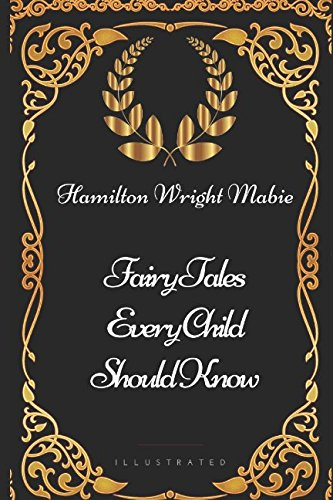 9781521908457: Fairy Tales Every Child Should Know: By Hamilton Wright Mabie - Illustrated