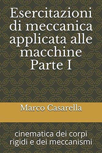 Esercitazioni di meccanica applicata alle macchine Parte: Marco Casarella