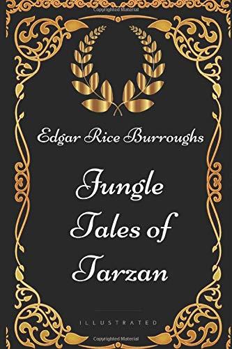 9781521932421: Jungle Tales of Tarzan: By Edgar Rice Burroughs - Illustrated