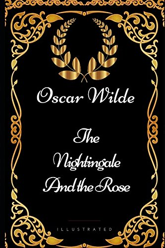 9781521934241: The Nightingale and the Rose: By Oscar Wilde - Illustrated