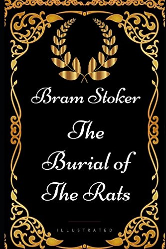 9781521935439: The Burial of the Rats: By Bram Stoker - Illustrated