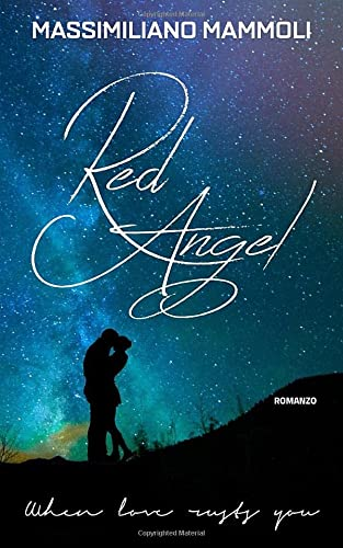 Red Angel: When love rusts you: Massimiliano Mammoli