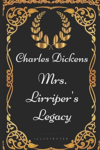 9781521944172: Mrs. Lirriper's Legacy: By Charles Dickens - Illustrated