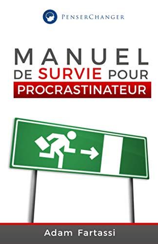9781521951545: Manuel de survie pour Procrastinateur: Soyez productif et organisé dès maintenant dans votre quotidien
