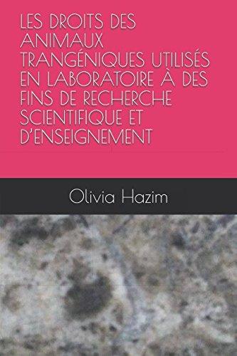 LES DROITS DES ANIMAUX TRANGÉNIQUES UTILISÉS EN: Olivia Hazim