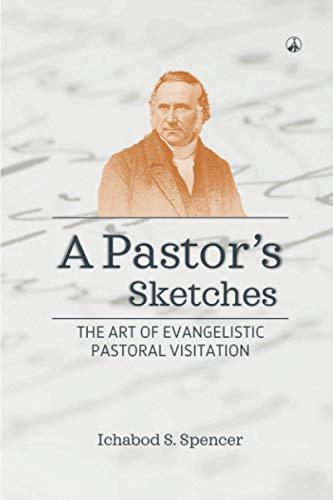 9781521961452: A PASTOR'S SKETCHES: The Art of Evangelistic Pastoral Visitation