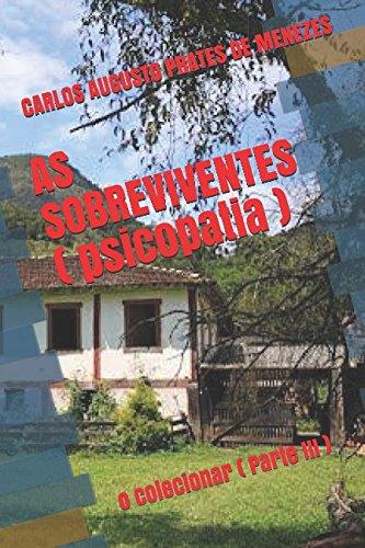 AS SOBREVIVENTES ( psicopatia ): o colecionar: MENEZES, CARLOS AUGUSTO