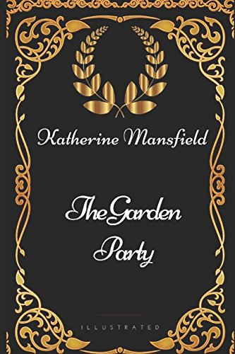 9781521965337: The Garden Party: By Katherine Mansfield - Illustrated