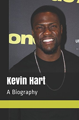 Kevin Hart: A Biography