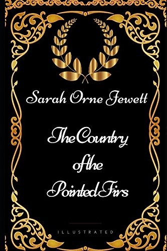 9781521972151: The Country of the Pointed Firs: By Sarah Orne Jewett - Illustrated