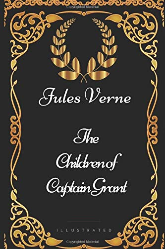 9781521972359: The Children of Captain Grant: By Jules Verne - Illustrated