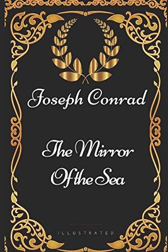 9781521973158: The Mirror of the Sea: By Joseph Conrad - Illustrated