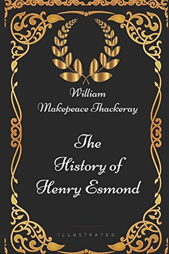 9781521984321: The History of Henry Esmond: By William Makepeace Thackeray - Illustrated