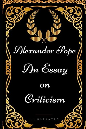 9781521984796: An Essay on Criticism: By Alexander Pope - Illustrated
