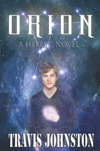 Orion: A Heroic Novel (Orion Series)