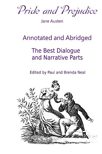 9781521996355: Pride and Prejudice - Annotated and Abridged - The Best Dialogue and Narrative Parts: Edited by Paul and Brenda Neal