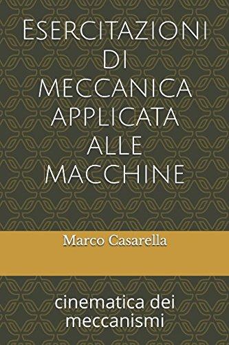 Esercitazioni di meccanica applicata alle macchine: cinematica: Marco Casarella
