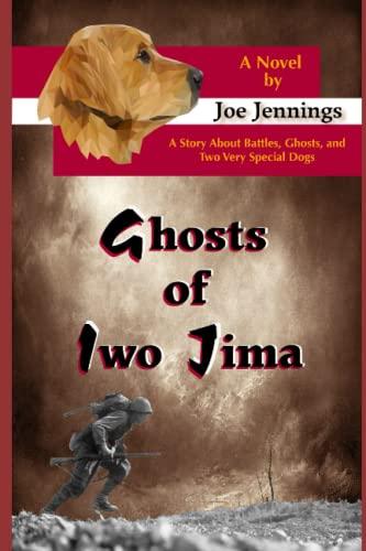 Ghosts of Iwo Jima: A story about: Joe Jennings