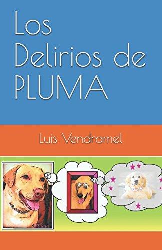 Los Delirios de PLUMA: Luis Vendramel