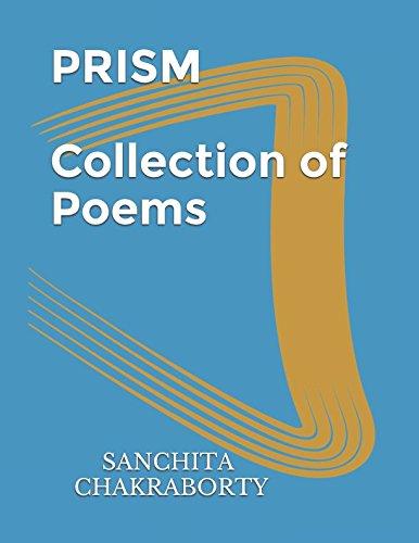 PRISM-COLLECTION OF POEMS: Ms SANCHITA CHAKRABORTY