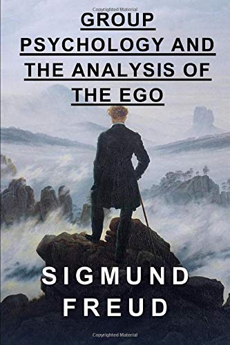 9781522064053: Group Psychology and the Analysis of the Ego