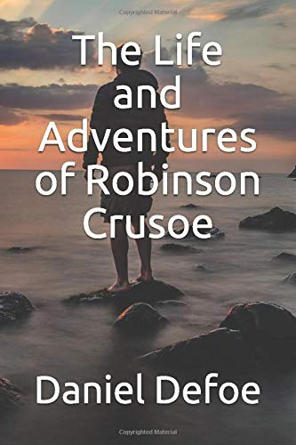 9781522072010: The Life and Adventures of Robinson Crusoe
