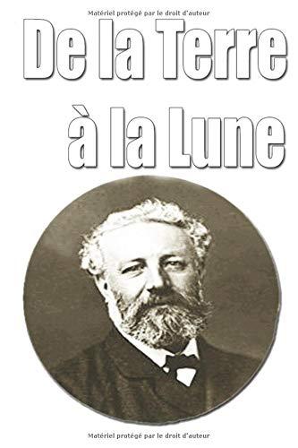 9781522084112: De la Terre à la Lune (French Edition)