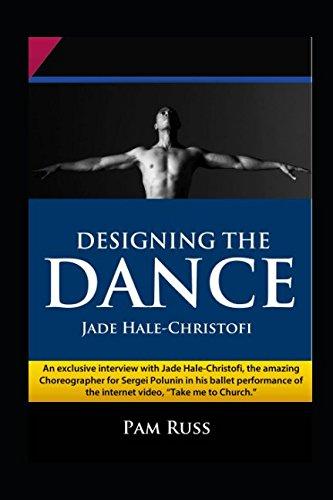 Designing the Dance: Jade Hale-Christofi: Pam Russ