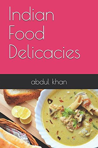 Indian Food Delicacies: khan, abdul