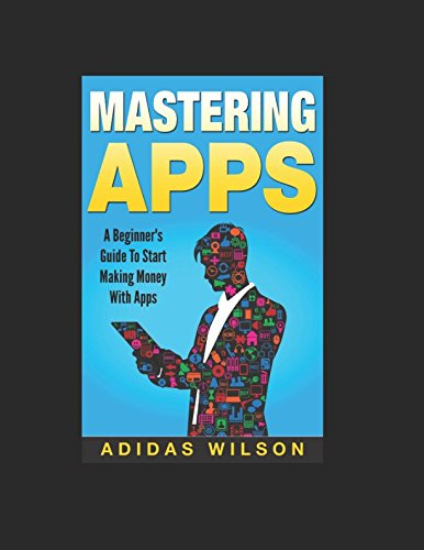 Mastering Apps: A Beginner's Guide To Start: Adidas Wilson