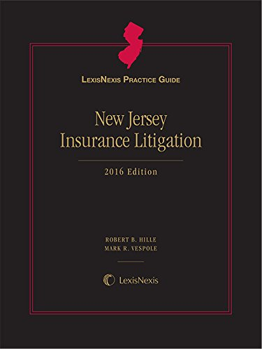 9781522101376: LexisNexis Practice Guide New Jersey Insurance Litigation, 2016 Edition