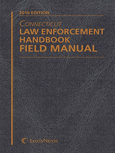9781522105350: Connecticut Law Enforcement Handbook Field Manual, 2016 Edition