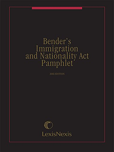 9781522105879: Bender's Immigration and Nationality Act Pamphlet 2016 Edition